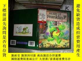 二手書博民逛書店HURRY罕見UP FRANKLIN 快點,富蘭克林Y203004