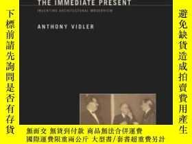 二手書博民逛書店Histories罕見Of The Immediate PresentY364153 Anthony Vidl