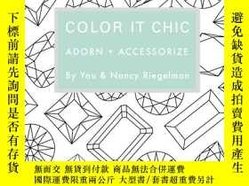 二手書博民逛書店COLOR罕見IT CHIC:ADORN+ACCESSORIZEY237948 Nancy Riegelman