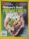 【書寶二手書T1/雜誌期刊_D1T】NATIONAL GEOGRAPHIC spcl Nature's Best REMEDIE