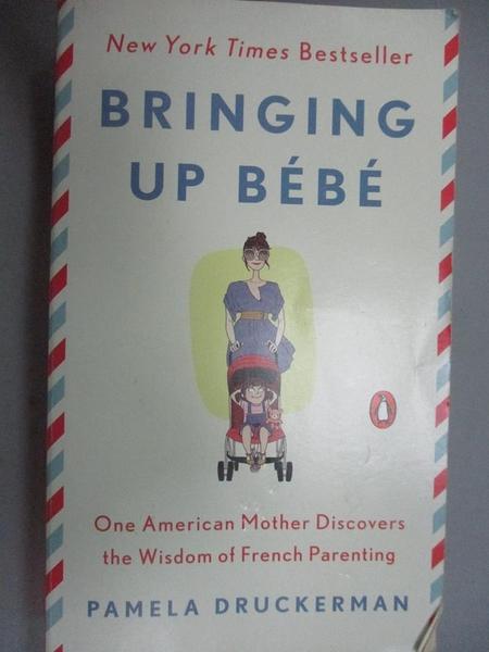 【書寶二手書T8/大學社科_HRG】Bringing Up Bebe_Pamela Druckerman