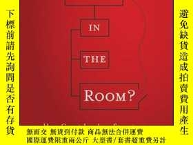 二手書博民逛書店Who s罕見in the Room?: How Great Leaders Structure and Mana