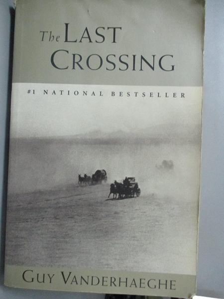 【書寶二手書T9/原文小說_NCJ】The Last Crossing_Guy Vanderhaeghe