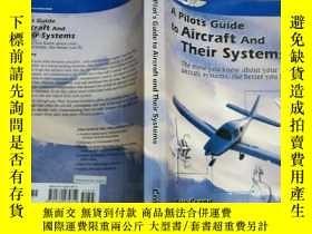 二手書博民逛書店A罕見Pilot s Guide to Aircraft and