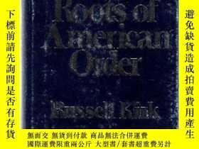 二手書博民逛書店The罕見Roots Of American OrderY256260 Russell Kirk Open C