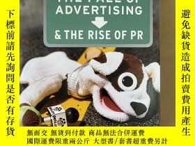 二手書博民逛書店The罕見Fall of Advertising and the Rise of PR(英文原版)Y17140