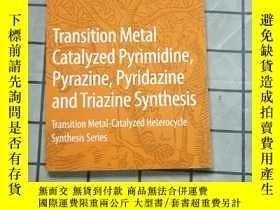 二手書博民逛書店Transition罕見Metal Catalyzed Pyrimidine, Pyr...Y268220 X