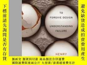 二手書博民逛書店To罕見Forgive DesignY255562 Henry Petroski Harvard Univer