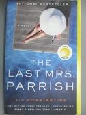 【書寶二手書T2/原文小說_LOU】The Last Mrs. Parrish_Constantine, Liv