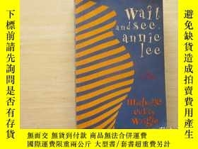 二手書博民逛書店wait罕見and see,annie lee【022】Y289