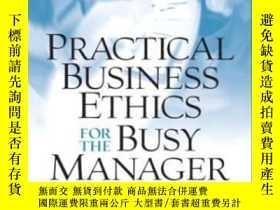 二手書博民逛書店Practical罕見Business Ethics For The Busy ManagerY364682
