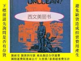 二手書博民逛書店【罕見】1927年初版精裝 Unclean! Unclean!