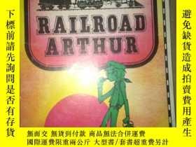 二手書博民逛書店S5罕見RAILROAD ARTHUR 私藏 外文原版 有插圖Y