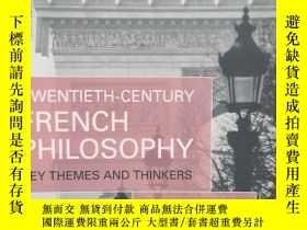 二手書博民逛書店Twentieth-Century罕見French Philosophy: Key Themes and Thin