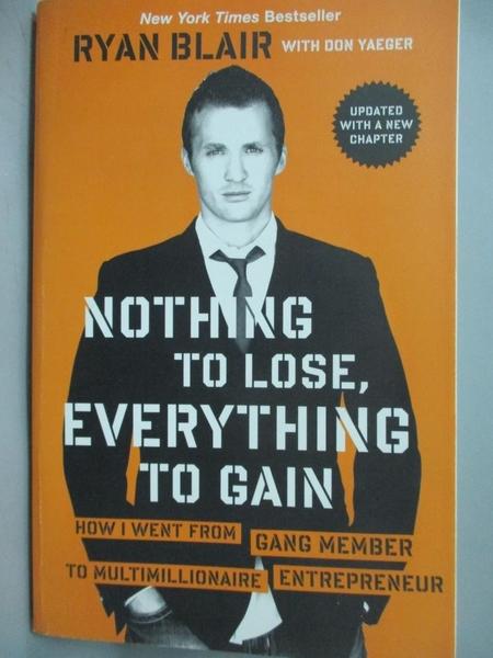 【書寶二手書T4/原文書_NBL】Nothing to Lose, Everything to Gain: How I