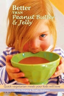 二手書《Better Than Peanut Butter and Jelly: Quick Vegetarian Meals Your Kids Will Love!》 R2Y ISBN:1590131223