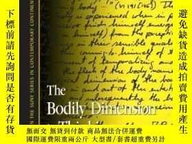 二手書博民逛書店The罕見Bodily Dimension In Thinking-思維中的身體維度Y436638 Danie