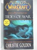 【書寶二手書T2/原文小說_GM8】Tides of War: Jaina Proudmoore_Golden, Christie