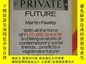 二手書博民逛書店THE罕見PRIVATE FUTURE:Causes and C