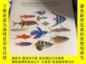 二手書博民逛書店英文版罕見AQUARIUM FISH OF THE WORLD the comprehensive guide t