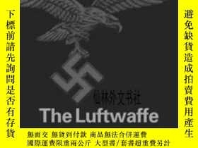 二手書博民逛書店【罕見】2010年出版 The Luftwaffe:A Study In Air Power 1933-1945奇