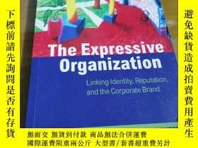 二手書博民逛書店The罕見expressive organization Linking identity reputation