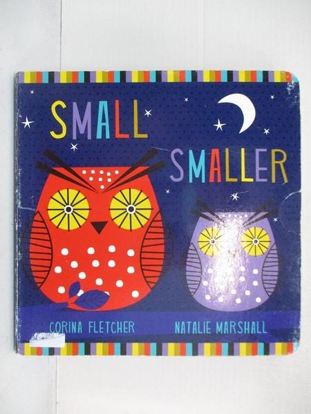 【書寶二手書T1/少年童書_KJ4】Small, Smaller, Smallest_Corina Fletcher,Natalie Marshall