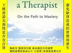 二手書博民逛書店Becoming罕見a Therapist: On the Path to MasteryY410016 Th