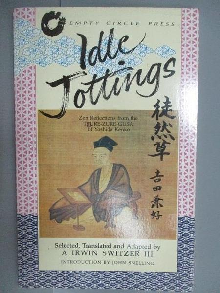 【書寶二手書T2/文學_C69】Idle Jottings: Zen Reflections from the Tsure-Zure Gusa of Yoshido Kenko