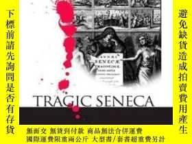 二手書博民逛書店Tragic罕見Seneca: An Essay In The