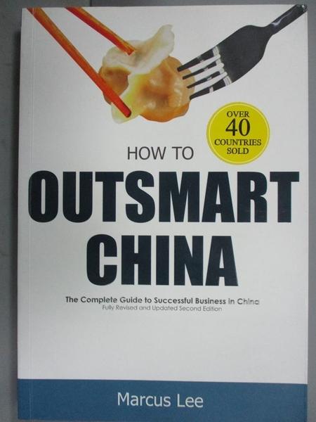 【書寶二手書T6/歷史_OOU】How to Outsmart China: The Complete Guide to