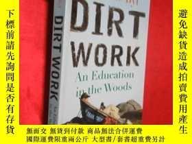二手書博民逛書店Dirt罕見Work: An Education in the