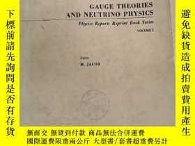 二手書博民逛書店gauge罕見theories and neutrino physics volume 2(P2546)Y17