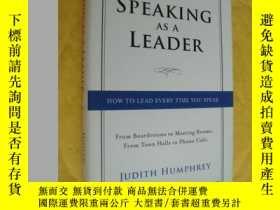 二手書博民逛書店Speaking罕見As a Leader: How to Lead Every Time You Speak..
