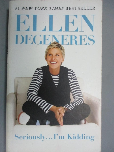 【書寶二手書T1/勵志_FRS】Seriously...I m Kidding_Ellen DeGeneres