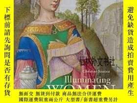 二手書博民逛書店【罕見】2017年出版 Illuminating Women In The Medieval WorldY27