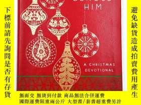 二手書博民逛書店Come罕見and Behold Him: A Christmas DevotionalY19139 Broa
