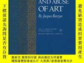 二手書博民逛書店The罕見Use And Abuse Of ArtY255562 Jacques Barzun Princet