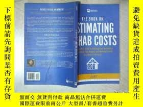 二手書博民逛書店THE罕見BOOK ON ESTIMATING REHAB COSTS 估計康復費用的書 16開 01Y261