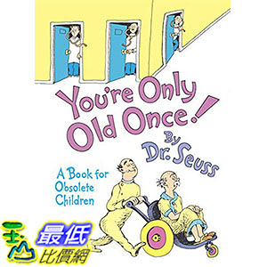 [ 美國直購 2016 暢銷書] You re Only Old Once!: A Book for Obsolete Children Hardcover