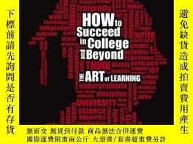 二手書博民逛書店How罕見to Succeed in College and Beyond: The Art of Learnin