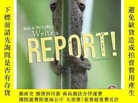 二手書博民逛書店Pick罕見a Picture, Write a Report!-選一張照片,寫一份報告!Y465786 Kr