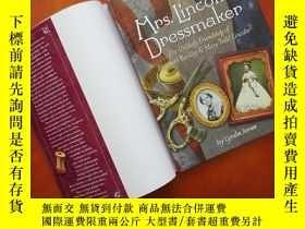 二手書博民逛書店Mrs.罕見Lincoln s Dressmaker: The Unlikely Friendship of El