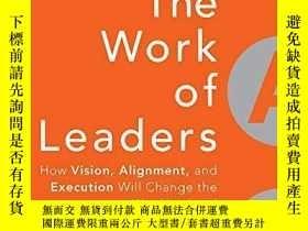 二手書博民逛書店The罕見Work Of Leaders: How Vision Alignment And Execution