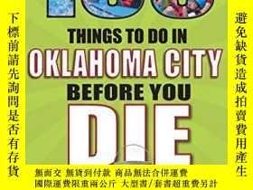 二手書博民逛書店100罕見Things to Do in Oklahoma City Before You Die, 2nd Ed