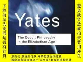 二手書博民逛書店The罕見Occult Philosophy In The Elizabethan Age (routledge