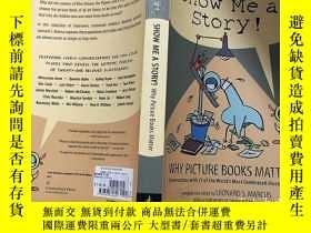 二手書博民逛書店英文原版罕見Show Me a Story! Why Picture Books Matter: Conversa