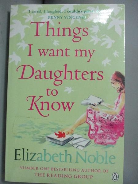 【書寶二手書T5/原文小說_KSO】Things I Want My Daughters to Know_Elizabe