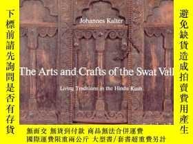 二手書博民逛書店The罕見Arts And Crafts Of The Swat ValleyY256260 Kalter,