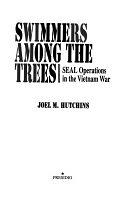 二手書博民逛書店《Swimmers Among the Trees: SEAL Operations in the Vietnam War》 R2Y ISBN:0891414398